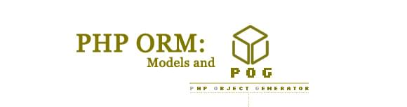 PHP ORM: Models and PHP Object Generator